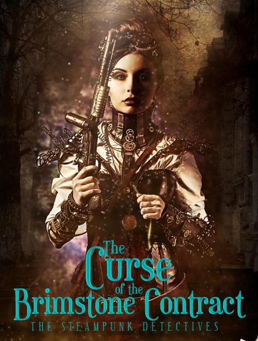 The Curse of the Brimstone Contract: The Steampunk Detectives, Book 1